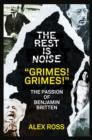 "The Rest Is Noise Series: ""Grimes! Grimes!"": The Passion of Benjamin Britten - eBook"