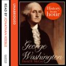 George Washington: History in an Hour - eAudiobook