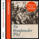 The Gunpowder Plot: History in an Hour - eAudiobook