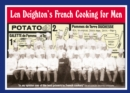 Len Deighton's French Cooking for Men: 50 Classic Cookstrips for Today's Action Men - eBook