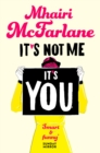 It's Not Me, It's You - eBook