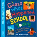 Guess What Happened At School Today - eAudiobook