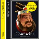 Confucius: Philosophy in an Hour - eAudiobook
