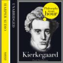 Kierkegaard: Philosophy in an Hour - eAudiobook