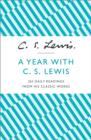 A Year With C. S. Lewis : 365 Daily Readings from His Classic Works - Book
