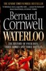 Waterloo : The History of Four Days, Three Armies and Three Battles - Book