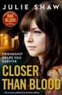 Closer than Blood: Friendship Helps You Survive - eBook
