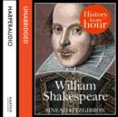 William Shakespeare: History in an Hour - eAudiobook