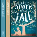 The Shock of the Fall - eAudiobook
