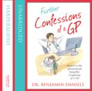 Further Confessions of a GP - eAudiobook