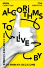 Algorithms to Live By : The Computer Science of Human Decisions - Book