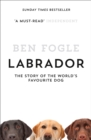 Labrador : The Story of the World's Favourite Dog - Book