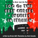 100 Of The Best Curses and Insults In Italian: A Toolkit for the Testy Tourist - eBook