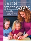 Tana Ramsay's Family Kitchen: Simple and Delicious Recipes for Every Family - eBook