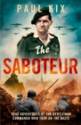 The Saboteur: True Adventures Of The Gentleman Commando Who Took On The Nazis - eBook
