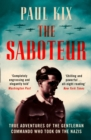 The Saboteur : True Adventures of the Gentleman Commando Who Took on the Nazis - Book