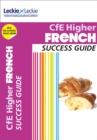 Higher French Revision Guide : Success Guide for Cfe Sqa Exams - Book