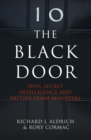 The Black Door: Spies, Secret Intelligence and British Prime Ministers - eBook