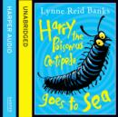 Harry the Poisonous Centipede Goes to Sea - eAudiobook