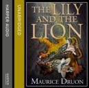 The Lily and the Lion (The Accursed Kings, Book 6) - eAudiobook