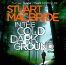 In the Cold Dark Ground (Logan McRae, Book 10) - eAudiobook