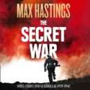The Secret War : Spies, Codes and Guerrillas 1939-1945 - eAudiobook