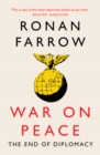 War on Peace: The End of Diplomacy and the Decline of American Influence - eBook