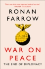War on Peace : The Decline of American Influence - Book