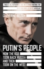Putin's People : How the KGB Took Back Russia and Then Turned on the West - Book