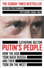 Putin's People: How the KGB Took Back Russia and then Took on the West - eBook