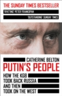Putin's People : How the KGB Took Back Russia and Then Took on the West - Book
