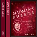 The Madman's Daughter - eAudiobook
