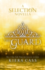 The Guard (The Selection Novellas, Book 2) - eBook