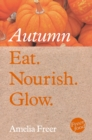 Eat. Nourish. Glow - Autumn - eBook