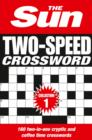 The Sun Two-Speed Crossword Collection 1 : 160 Two-in-One Cryptic and Coffee Time Crosswords - Book
