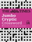 The Times Jumbo Cryptic Crossword Book 14 : 50 World-Famous Crossword Puzzles - Book