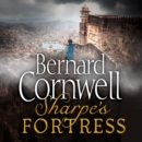 Sharpea€™s Fortress: The Siege of Gawilghur, December 1803 (The Sharpe Series, Book 3) - eAudiobook