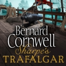 Sharpea€™s Trafalgar: The Battle of Trafalgar, 21 October 1805 (The Sharpe Series, Book 4) - eAudiobook