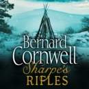 Sharpea€™s Rifles: The French Invasion of Galicia, January 1809 (The Sharpe Series, Book 6) - eAudiobook