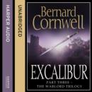Excalibur (The Warlord Chronicles, Book 3) - eAudiobook