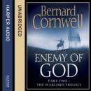 Enemy of God (The Warlord Chronicles, Book 2) - eAudiobook