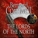 The Lords of the North (The Last Kingdom Series, Book 3) - eAudiobook