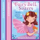 The Fairy Bell Sisters: Rosie and the Secret Friend - eAudiobook