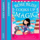 Rose Bliss Cooks up Magic (The Bliss Bakery Trilogy, Book 3) - eAudiobook
