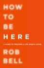 How To Be Here - eBook