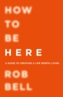 How To Be Here - Book