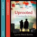 Uprooted - A Canadian War Story - eAudiobook