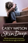 Skin Deep: All She Wanted Was a Mummy, But Was She Too Ugly to Be Loved? - eBook
