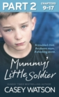 Mummy's Little Soldier: Part 2 of 3: A troubled child. An absent mum. A shocking secret. - eBook