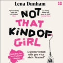 "Not That Kind of Girl: A Young Woman Tells You What She's ""Learned"" - eAudiobook"